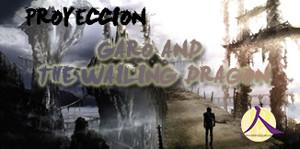 Proyección: Garo y el Dragón sollozante