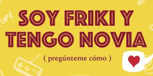 Presentación de «Soy friki y tengo novia»