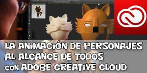 Adobe Masterclass: La animación de personajes al alcance de todos con Adobe Creative Cloud