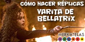 Demostración: como hacer réplicas, varita de Bellatrix Lestrange