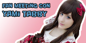 Fan meeting con Yami Tabby